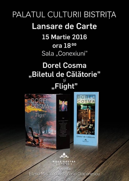 """DUBLĂ LANSARE DE CARTE LA PALATUL CULTURII BISTRIȚA: DOREL COSMA CU """"BILETUL DE CĂLĂTORIE"""" ȘI """"FLIGHT"""""""