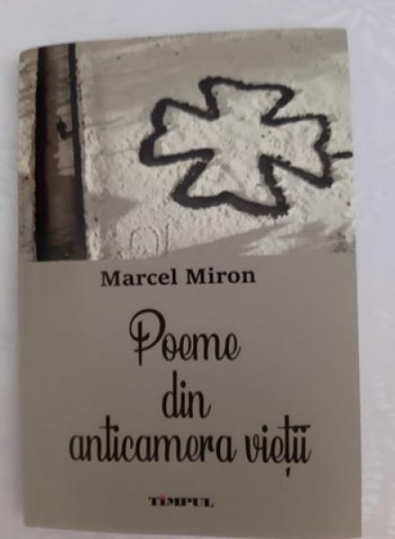 SENIN ȘI DREPT, POETUL MARCEL MIRON