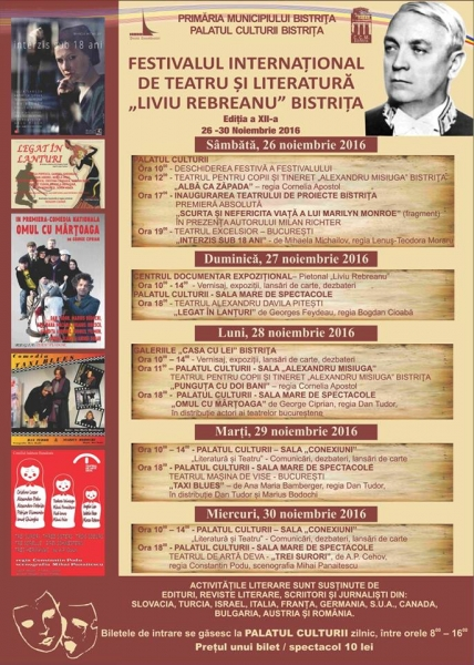 """FESTIVALUL INTERNAŢIONAL DE TEATRU ŞI LITERATURĂ """"LIVIU REBREANU"""" ediţia a XII-a 26 - 30 NOIEMBRIE –201"""