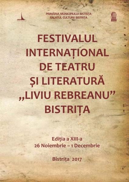 """JOI, 30 NOIEMBRIE 2017 - PROGRAM FESTIVALUL INTERNAȚIONAL DE TEATRU ȘI LITERATURĂ """"LIVIU REBREANU"""""""